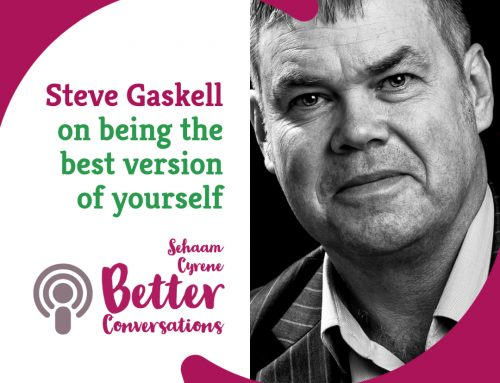 Steve Gaskell on being the best version of yourself | BCP021
