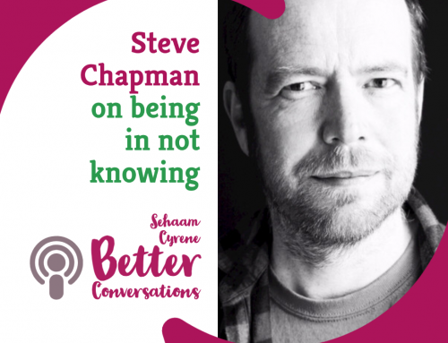 Steve Chapman on being in not knowing | BCP022