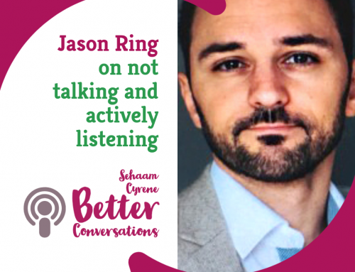 Jason Ring on not talking and actively listening